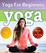 Yoga For Beginners Guide Book: Unlock Your Natural Potential to Reduce Stress, Lose Weight, Promote Healing, and Create Lasting Inner Peace (Yoga and Meditation ... Books by Sam Siv Book 2) (English Edition)