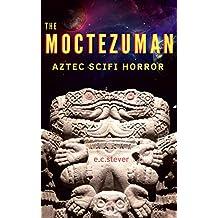 The Moctezuman: A SciFi Horror Comedy (English Edition)
