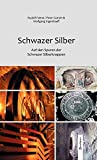 Schwazer Silber: Auf den Spuren der Schwazer Silberknappen