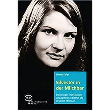 Silvester in der Milchbar: Erinnerungen einer Schweizer Schauspielerin an die DDR und ein großes Abenteuer