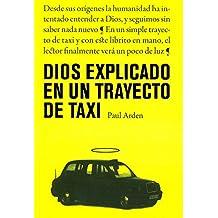 Dios explicado en un trayecto de taxi: El mejor segundo libro sobre Dios