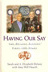 Having Our Say: The Delany Sisters' First 100 Years (Thorndike Core) by Sarah Louise Delany (1994-10-02)