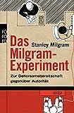 Das Milgram-Experiment: Zur Gehorsamsbereitschaft gegenüber Autorität