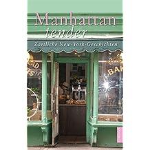 Manhattan tender: Zärtliche New-York Geschichten