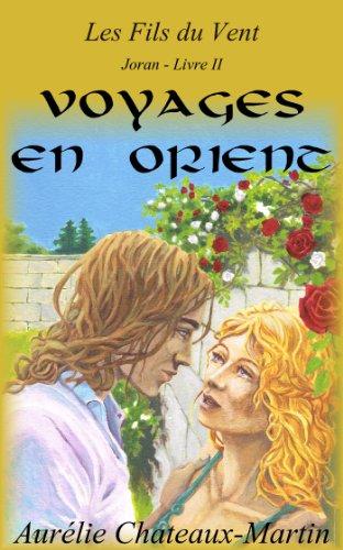 Les Fils du Vent - Livre II Voyages en Orient par Aurélie Chateaux-Martin
