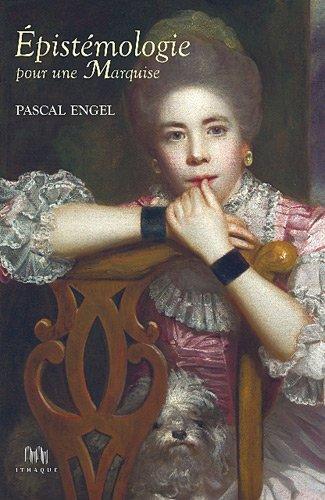 Epistémologie pour une marquise par Pascal Engel