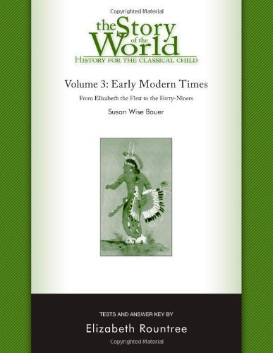 The Story of the World: History for the Classical Child: Early Modern Times: Tests and Answer Key (Vol. 3) (Story of the World) by Bauer, Susan Wise, Rountree, Elizabeth (2007) Paperback