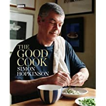 The Good Cook by Hopkinson, Simon (2012) Hardcover