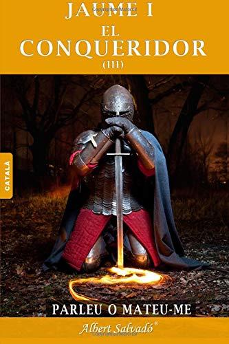 Parleu o mateu-me (Jaume I el Conqueridor): Volume 3