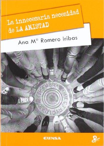Portada del libro La innecesaria necesidad de la amistad (Persona y cultura)