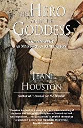 The Hero and the Goddess: The Odyssey as Mystery and Initiation (The Transforming myths series) by Jean Houston (1992-02-25)