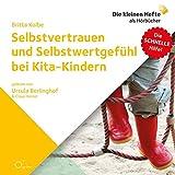 Selbstvertrauen und Selbstwertgefühl bei Kita-Kindern (Die schnelle Hilfe!)