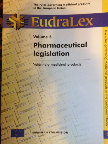 Eudralex: Rules Governing Veterinary Medicinal Products v. 5: Rules Governing Medicinal Products in the European Community (Rules Governing Medicinal Products in the European Union , Vol 5) por European Communities