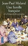 Une famille française : Tome 2 : Le crépuscule des patriarches