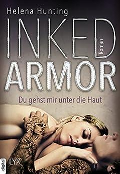 Inked Armor - Du gehst mir unter die Haut (Clipped Wings 3) von [Hunting, Helena]
