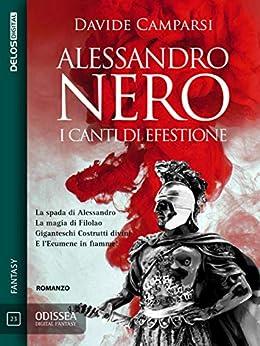 Alessandro Nero - I canti di Efestione (Odissea Digital Fantasy) di [Davide Camparsi]