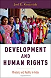 Development and Human Rights: Rhetoric and Reality in India