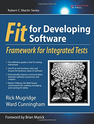 Fit for Developing Software: Framework for Integrated Tests: Framework for Integrated Tests (Robert C. Martin)