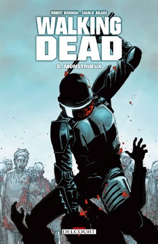 Walking Dead T05 : Monstrueux par Robert Kirkman