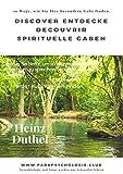 Discover Entdecke Decouvrir Spirituelle Gaben: 10 Wege, wie Sie Ihre besondere Gabe finden. Telepathie mit Heinz Duthel