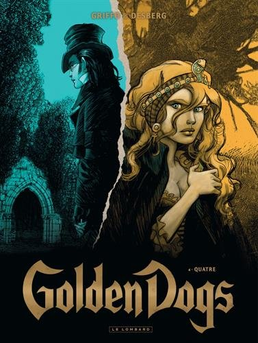 Golden Dogs - tome 4 - Quatre