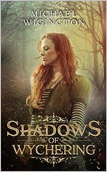 Shadows of Wychering (English Edition) di [Wigington, Michael]
