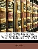 Lehrbuch Der Physik Und Meteorologie: Theilweise Nach Pouillet's Lehrbuch Der Physik