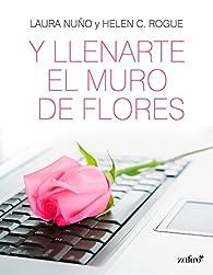 Y llenarte el muro de flores par  Helen C. Rogue
