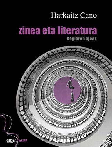 Zinea eta literatura (Lekuko Book 8) (Basque Edition) por Harkaitz Cano Jauregi