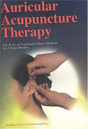 Auricular Acupuncture Therapy (Series of Traditional Chinese Medicine for Foreign Readers) by Xiao Fei, Wei Lushuang (1996) Paperback