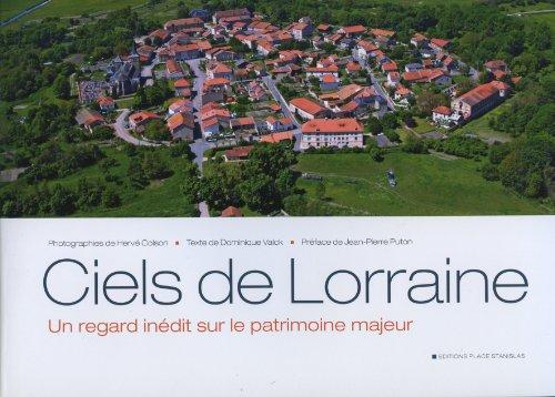 Ciels de Lorraine : Un regard inédit sur le patrimoine majeur par Hervé Colson, Dominique Valck