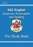 KS2 English: Grammar, Punctuation and Spelling Study Book (for tests in 2018 and