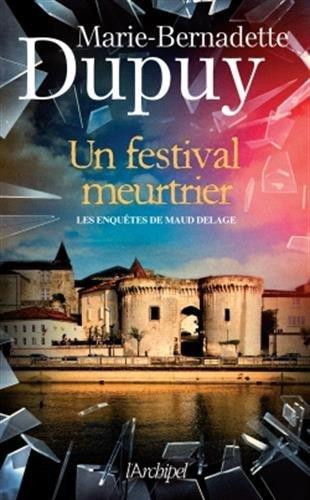 Les enquêtes de Maud Delage : Un festival meurtrier