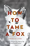 How to Tame a Fox (and Build a Dog) – Visionary Scientists and a Siberian Tale of Jump–Started Evolution