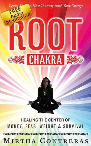 The Root Chakra: Beginners & Advanced. Healing the Money ...