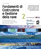 Fondamenti di costruzione e gestione della nave. Per gli Ist. tecnici. Con espansione online: 2