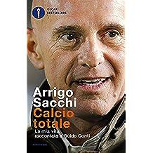 Calcio totale: La mia vita raccontata a Guido Conti (Italian Edition)