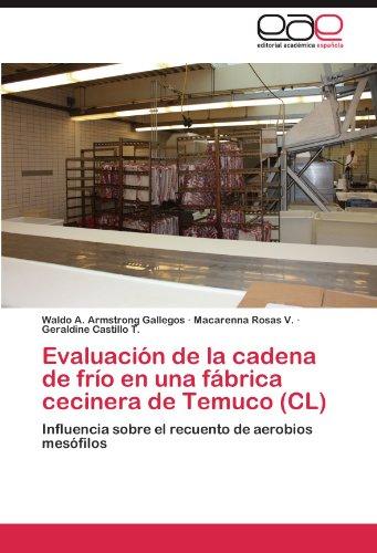 Evaluación de la cadena de frío en una fábrica cecinera de Temuco (CL) por Armstrong Gallegos Waldo A.