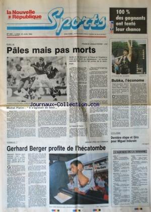 NOUVELLE REPUBLIQUE SPORT (LA) [No 200] du 15/06/1992 - EURO 92 / FRANCE ET ANGLETERRE - BUBKA L'ECONOME - F1 / GERHARD BERGER AU CANADA - CYCLISME / MIGUEL INDURAIN