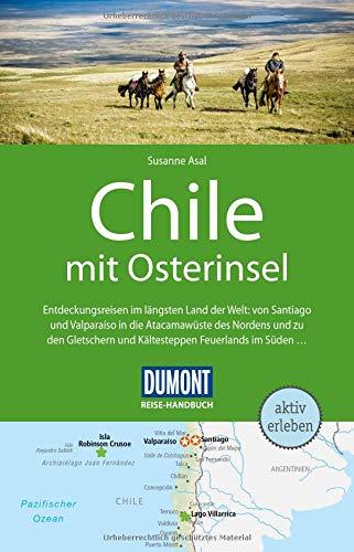 DuMont Reise-Handbuch Reiseführer Chile mit Osterinsel: mit Extra-Reisekarte