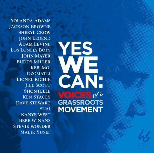 YES WE CAN: VOICE OF A GRASSROOTS MOVEMENT by Stevie Wonder, John Mayer, Dave Stewart, Los Lonely Boys, John Legend, Ozomatli,