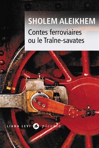 Contes ferroviaires : Ou le Traîne-savates par Sholem Aleikhem