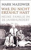 Was du nicht erzählt hast: Meine Familie im 20. Jahrhundert