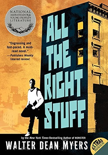 All the Right Stuff by Walter Dean Myers (2013-04-23)
