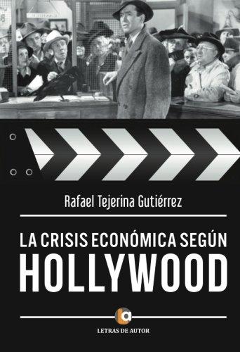 La crisis económica según Hollywood por Rafael Tejerina Gutiérrez