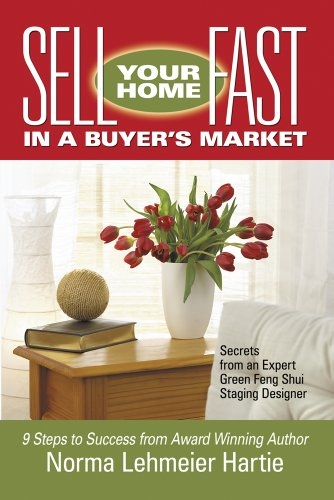 Sell Your Home Fast in a Buyer's Market: Secrets from an Expert Green Feng Shui Staging Designer (English Edition)