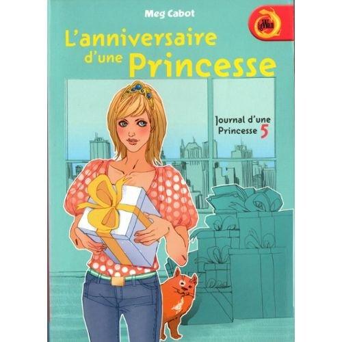 Journal d'une princesse (5) : L'anniversaire d'une princesse