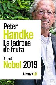 La ladrona de fruta: o Viaje de ida al interior del país par Peter Handke