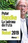 La ladrona de fruta: o Viaje de ida al interior del país par Handke