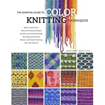 The Essential Guide to Color Knitting Techniques Radcliffe, Margaret ( Author ) Dec-01-2008 Hardcover